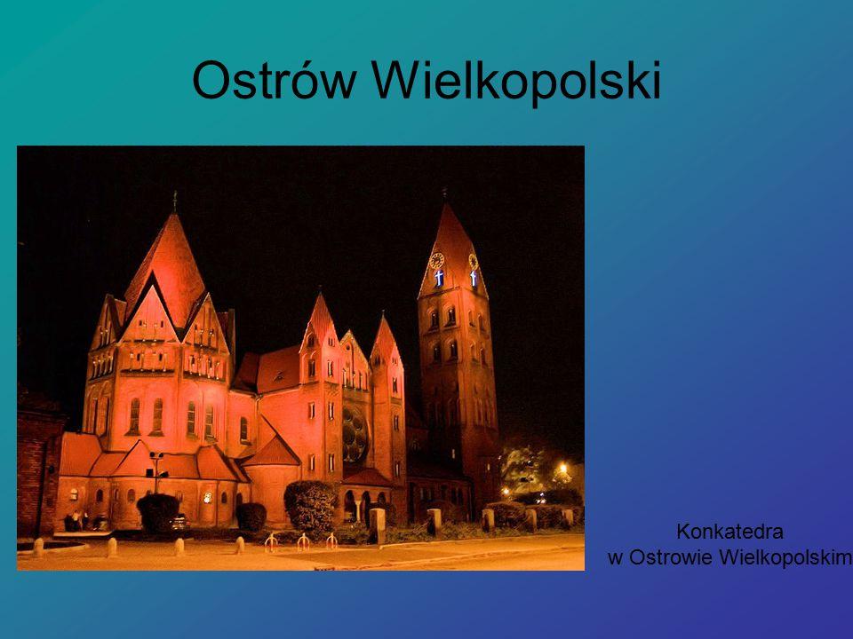 Ostrów Wielkopolski Konkatedra w Ostrowie Wielkopolskim