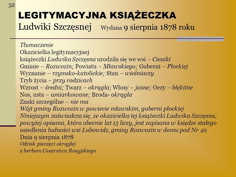 LEGITYMACYJNA KSIĄŻECZKA Ludwiki Szczęsnej Wydana 9 sierpnia 1878 roku Tłumaczenie Okazicielka legitymacyjnej książeczki Ludwika Szczęsna urodziła się