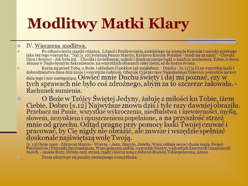 Modlitwy Matki Klary IV. Wieczorna modlitwa. Po odmówieniu cząstki różańca, Litanii i Pozdrowienia Anielskiego na intencję Kościoła i narodu polskiego