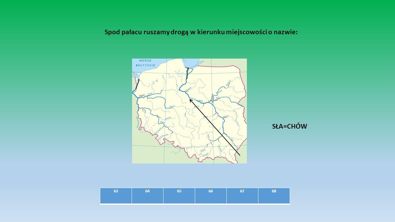Spod pałacu ruszamy drogą w kierunku miejscowości o nazwie: SŁA=CHÓW 636465666768