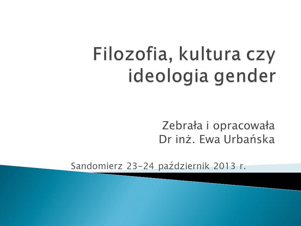  Pojęcie gender  Wybrane dokumenty i zalecenia dotyczące gender  Wybrane wypowiedzi na temat gender