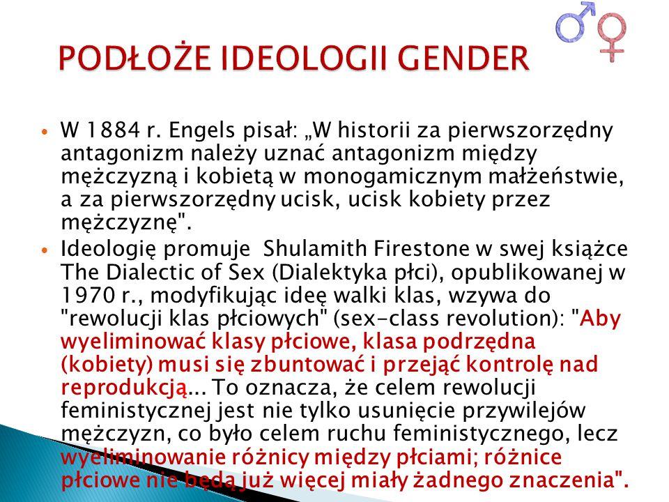 """W 1884 r. Engels pisał: """"W historii za pierwszorzędny antagonizm należy uznać antagonizm między mężczyzną i kobietą w monogamicznym małżeństwie, a za"""