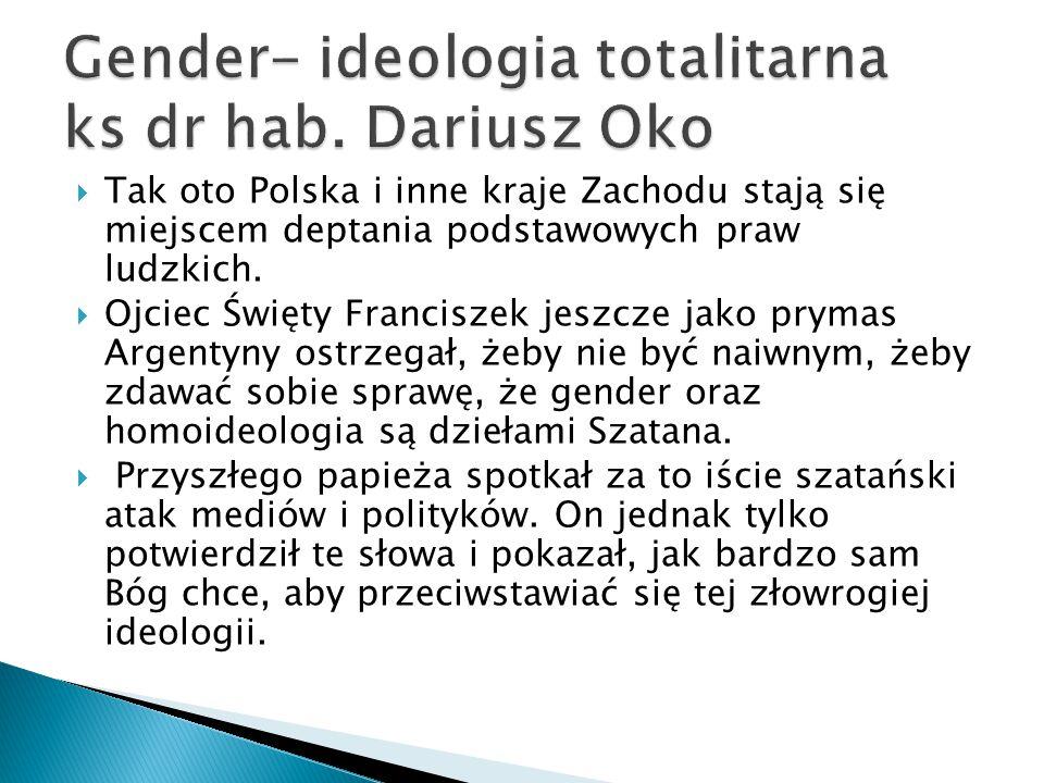  Tak oto Polska i inne kraje Zachodu stają się miejscem deptania podstawowych praw ludzkich.  Ojciec Święty Franciszek jeszcze jako prymas Argentyny