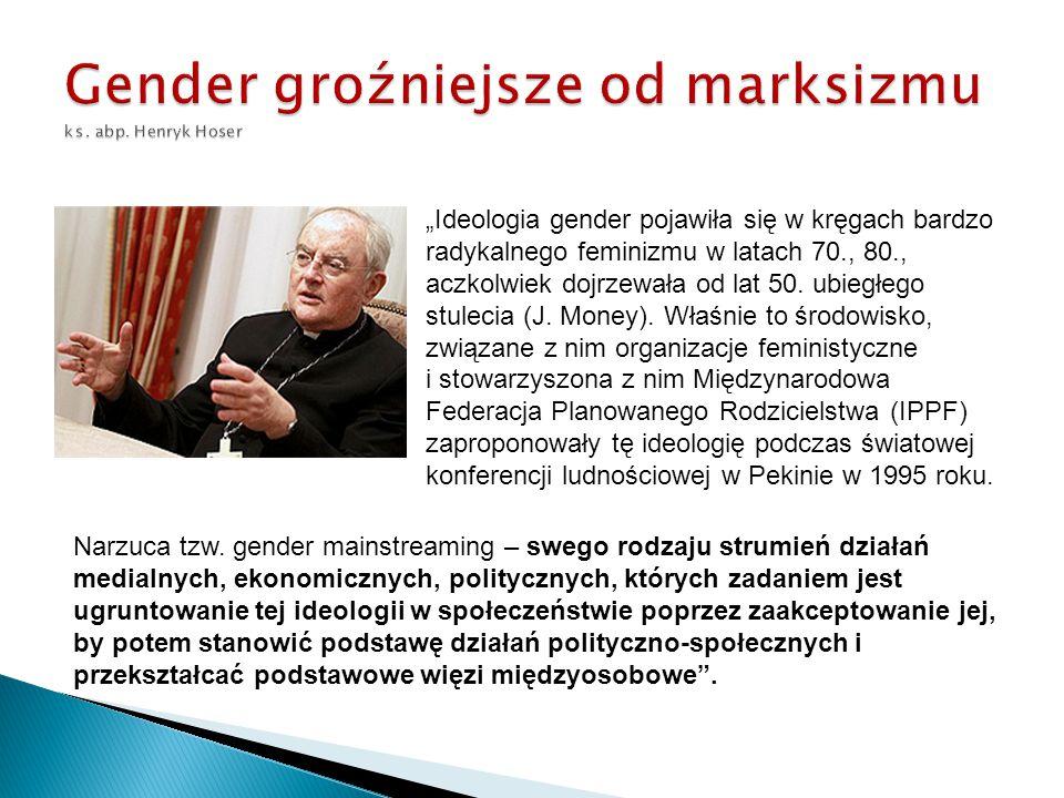 """ : - Należy mówić nie tyle o """"filozofii , ile o """"ideologii gender."""