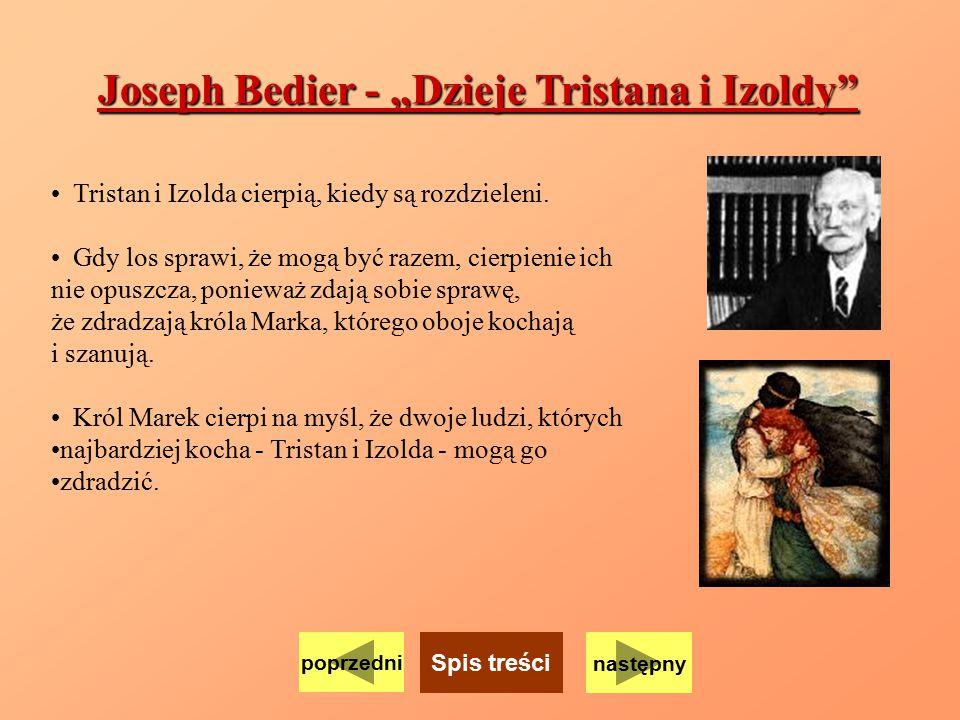 """Joseph Bedier - """"Dzieje Tristana i Izoldy"""" Tristan i Izolda cierpią, kiedy są rozdzieleni. Gdy los sprawi, że mogą być razem, cierpienie ich nie opusz"""