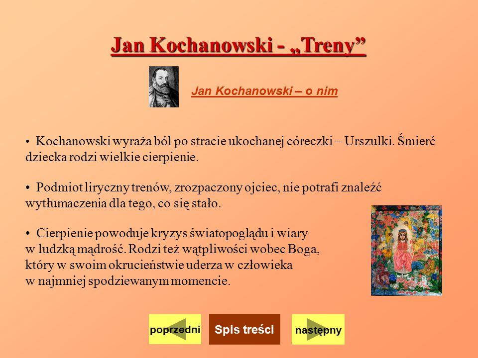 """Jan Kochanowski - """"Treny"""" Kochanowski wyraża ból po stracie ukochanej córeczki – Urszulki. Śmierć dziecka rodzi wielkie cierpienie. Podmiot liryczny t"""