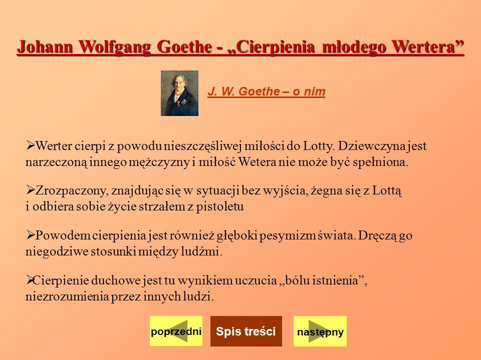 """Johann Wolfgang Goethe - """"Cierpienia młodego Wertera"""" J. W. Goethe – o nim  Werter cierpi z powodu nieszczęśliwej miłości do Lotty. Dziewczyna jest n"""