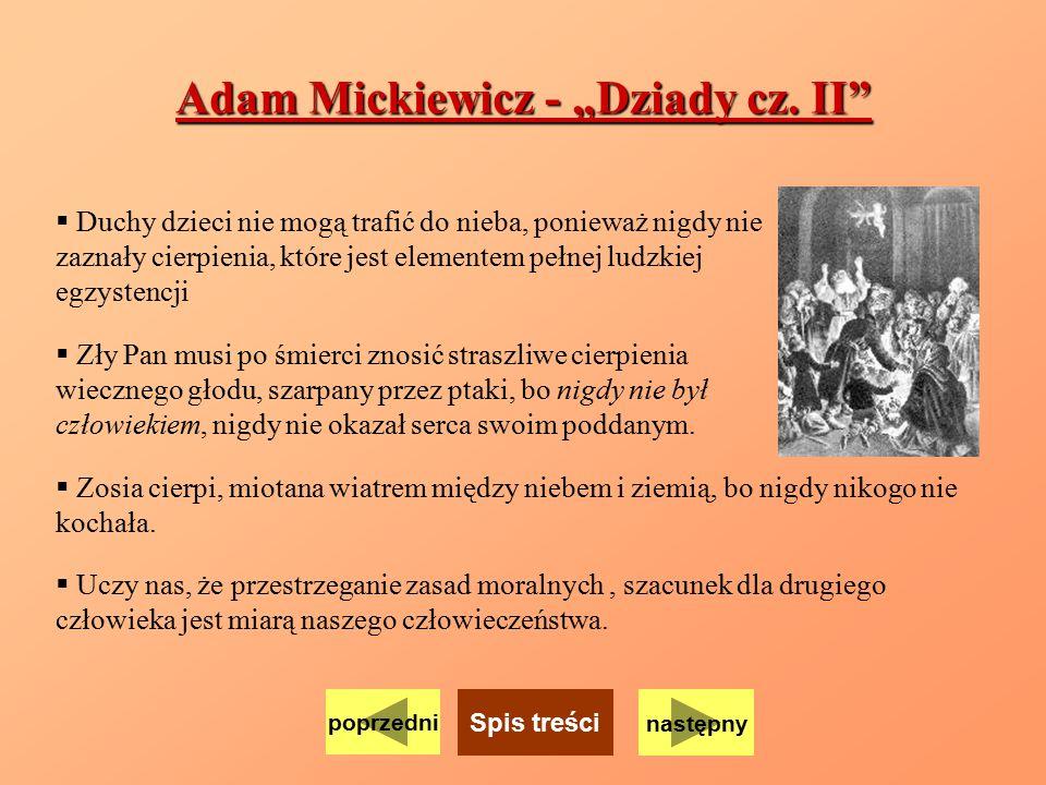 """Adam Mickiewicz - """"Dziady cz. II""""  Duchy dzieci nie mogą trafić do nieba, ponieważ nigdy nie zaznały cierpienia, które jest elementem pełnej ludzkiej"""