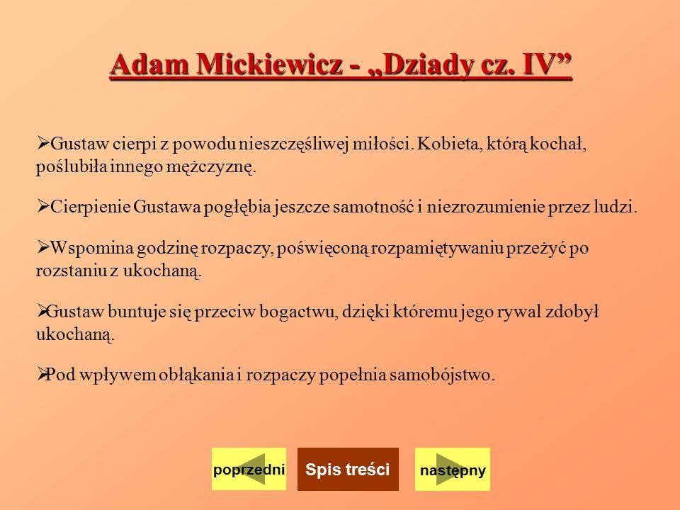 """Adam Mickiewicz - """"Dziady cz. IV""""  Gustaw cierpi z powodu nieszczęśliwej miłości. Kobieta, którą kochał, poślubiła innego mężczyznę.  Cierpienie Gus"""