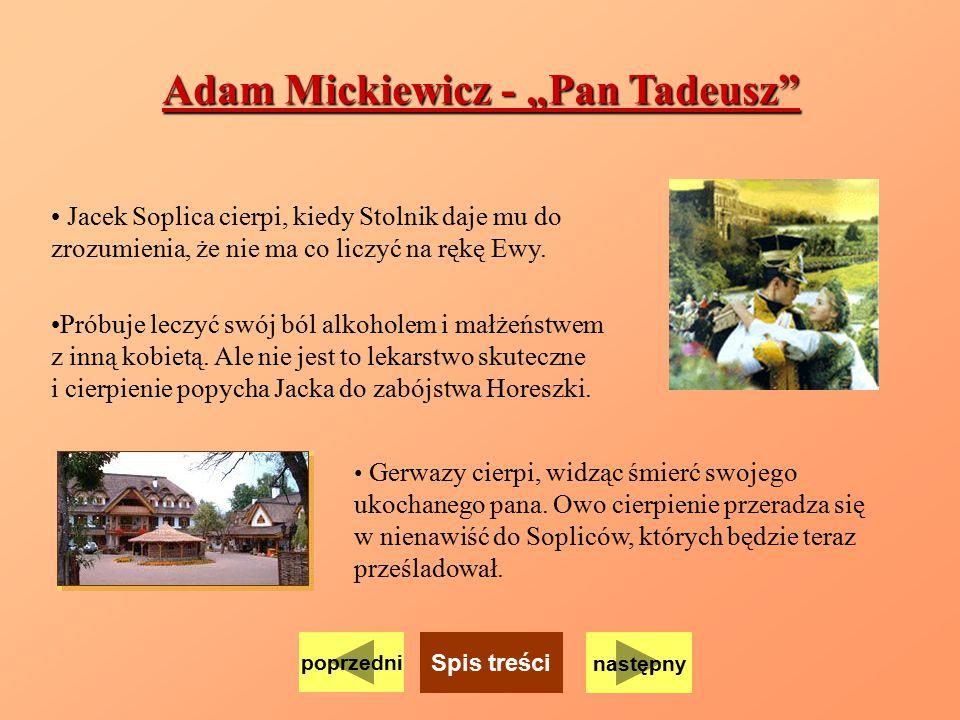"""Adam Mickiewicz - """"Pan Tadeusz"""" Jacek Soplica cierpi, kiedy Stolnik daje mu do zrozumienia, że nie ma co liczyć na rękę Ewy. Próbuje leczyć swój ból a"""