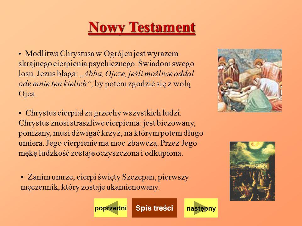 """Nowy Testament Modlitwa Chrystusa w Ogrójcu jest wyrazem skrajnego cierpienia psychicznego. Świadom swego losu, Jezus błaga: """"Abba, Ojcze, jeśli możli"""