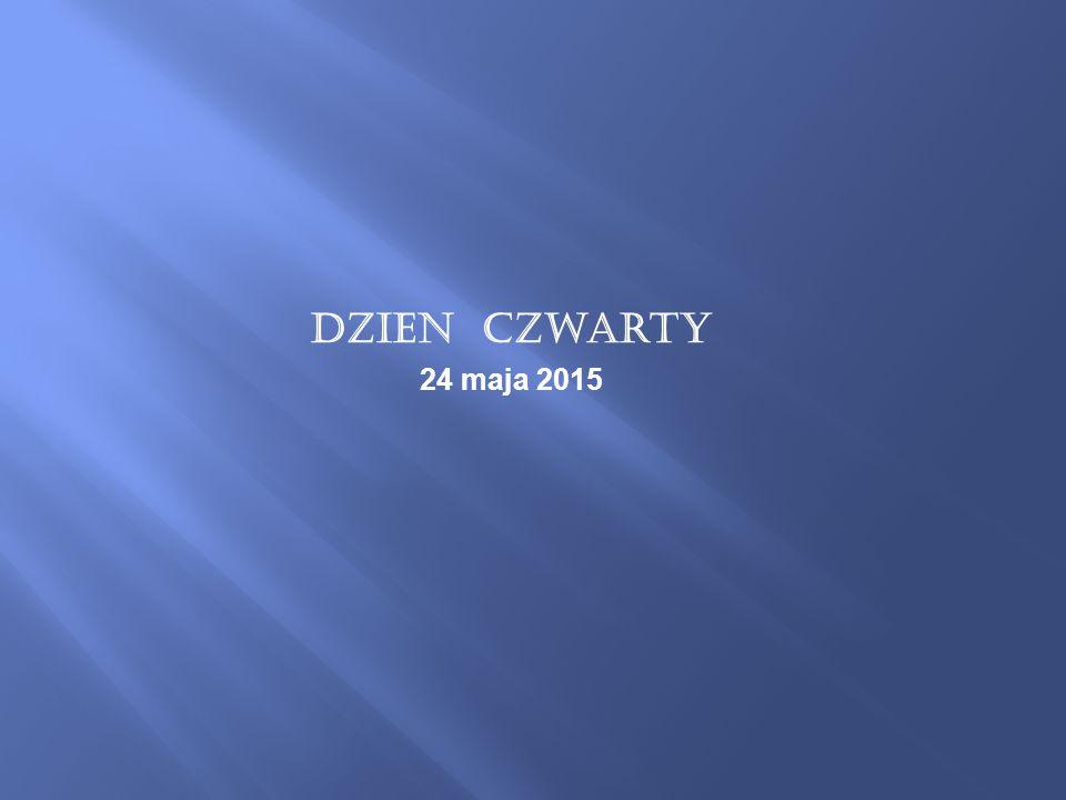 Dzien czwarty 24 maja 2015