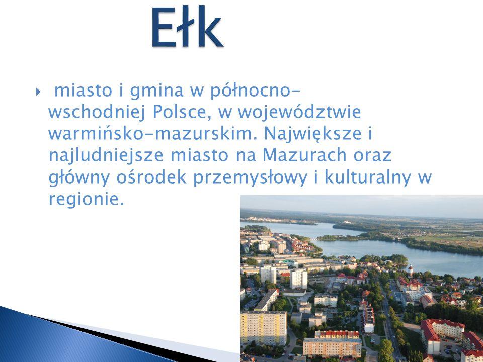  miasto i gmina w północno- wschodniej Polsce, w województwie warmińsko-mazurskim. Największe i najludniejsze miasto na Mazurach oraz główny ośrodek