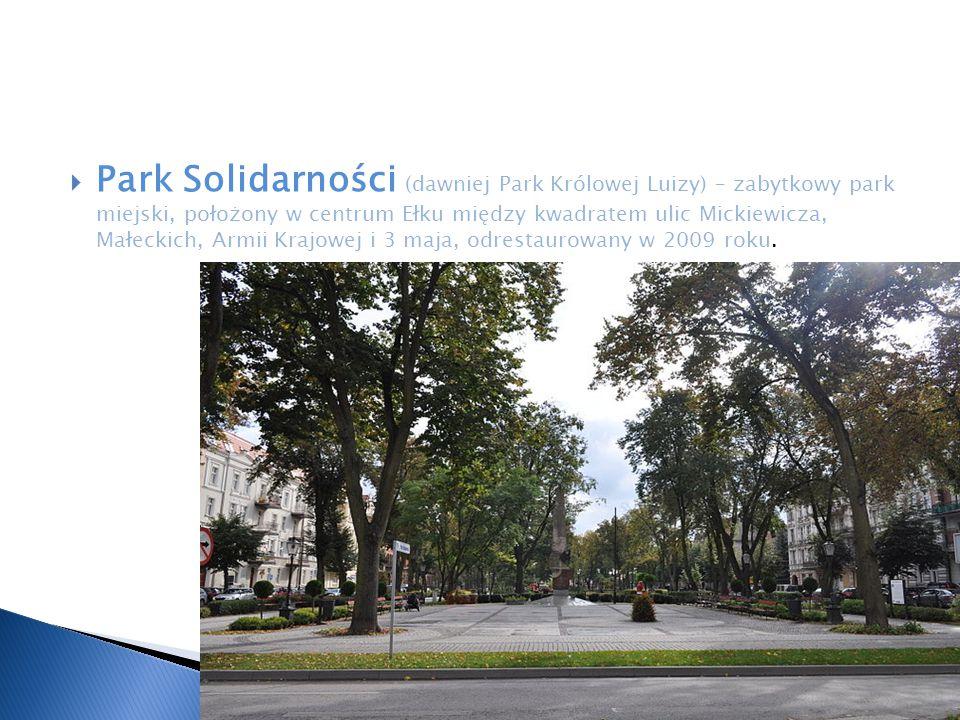  Park Solidarności (dawniej Park Królowej Luizy) – zabytkowy park miejski, położony w centrum Ełku między kwadratem ulic Mickiewicza, Małeckich, Armi