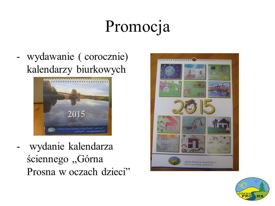 """Promocja -wydawanie ( corocznie) kalendarzy biurkowych - wydanie kalendarza ściennego """"Górna Prosna w oczach dzieci"""""""