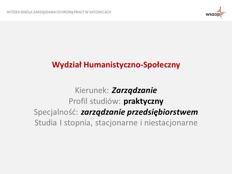 Wydział Humanistyczno-Społeczny Kierunek: Zarządzanie Profil studiów: praktyczny Specjalność: zarządzanie przedsiębiorstwem Studia I stopnia, stacjona