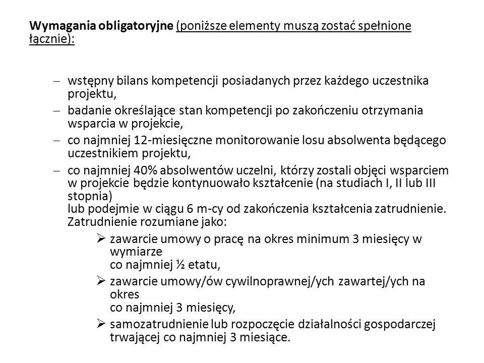 Wymagania obligatoryjne (poniższe elementy muszą zostać spełnione łącznie):  wstępny bilans kompetencji posiadanych przez każdego uczestnika projektu