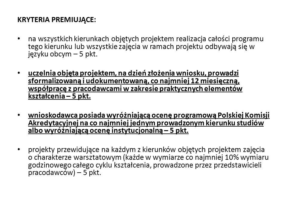 KRYTERIA PREMIUJĄCE: na wszystkich kierunkach objętych projektem realizacja całości programu tego kierunku lub wszystkie zajęcia w ramach projektu odbywają się w języku obcym – 5 pkt.