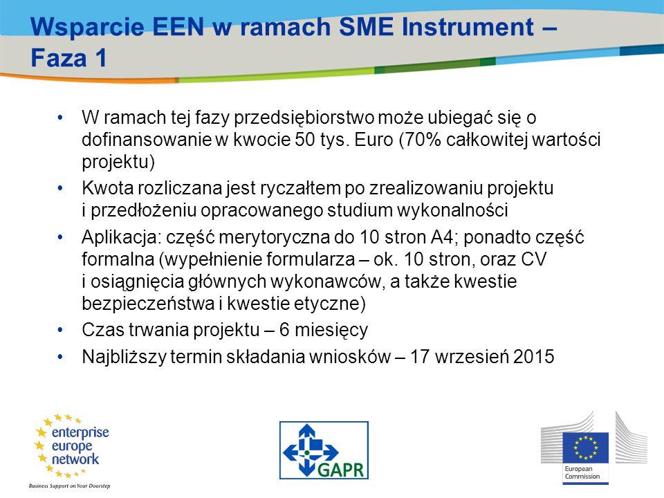 Wsparcie EEN w ramach SME Instrument – Faza 1 W ramach tej fazy przedsiębiorstwo może ubiegać się o dofinansowanie w kwocie 50 tys. Euro (70% całkowit