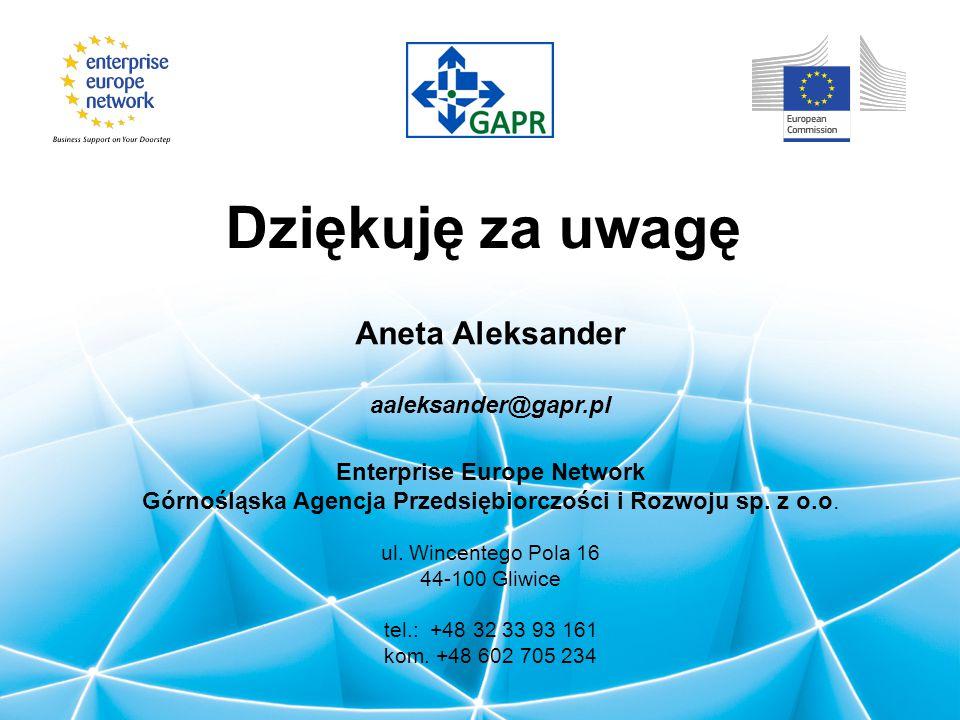 Dziękuję za uwagę Aneta Aleksander aaleksander@gapr.pl Enterprise Europe Network Górnośląska Agencja Przedsiębiorczości i Rozwoju sp. z o.o. ul. Wince