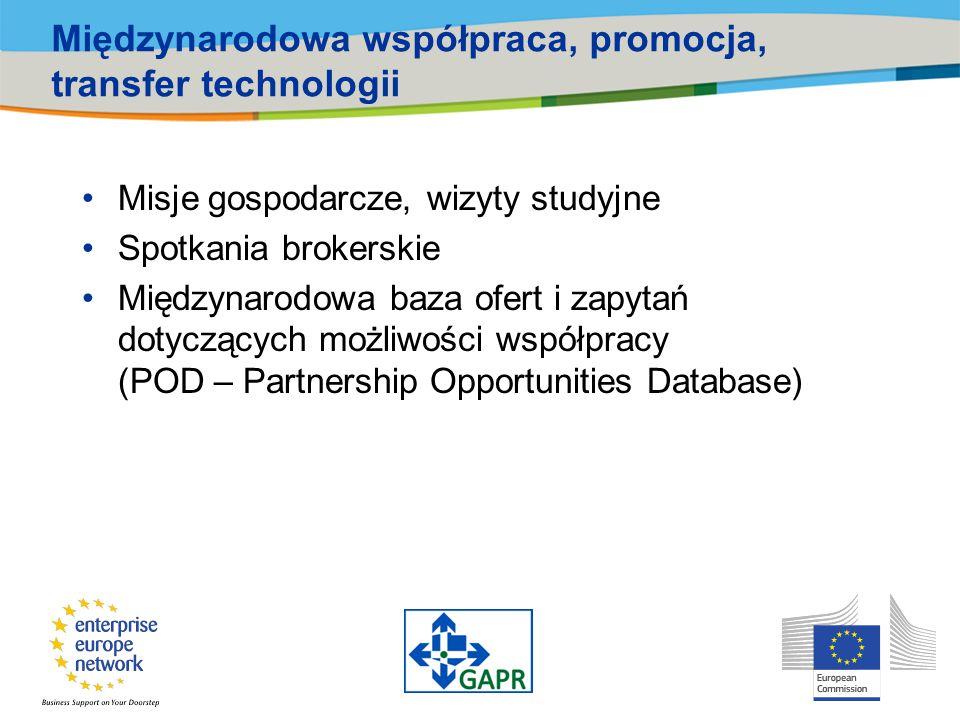 Międzynarodowa współpraca, promocja, transfer technologii Misje gospodarcze, wizyty studyjne Spotkania brokerskie Międzynarodowa baza ofert i zapytań dotyczących możliwości współpracy (POD – Partnership Opportunities Database)