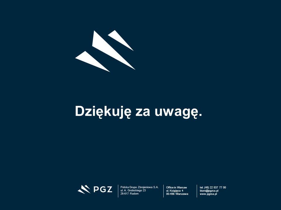 Polska Grupa Zbrojeniowa S.A. ul. A. Grobickiego 23 26-617 Radom Office in Warsaw ul. Książęca 4 00-498 Warszawa tel. (48) 22 537 77 00 biuro@pgzsa.pl