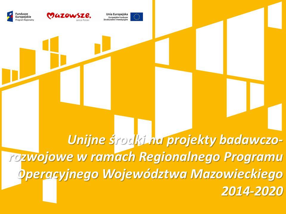 Unijne środki na projekty badawczo- rozwojowe w ramach Regionalnego Programu Operacyjnego Województwa Mazowieckiego 2014-2020