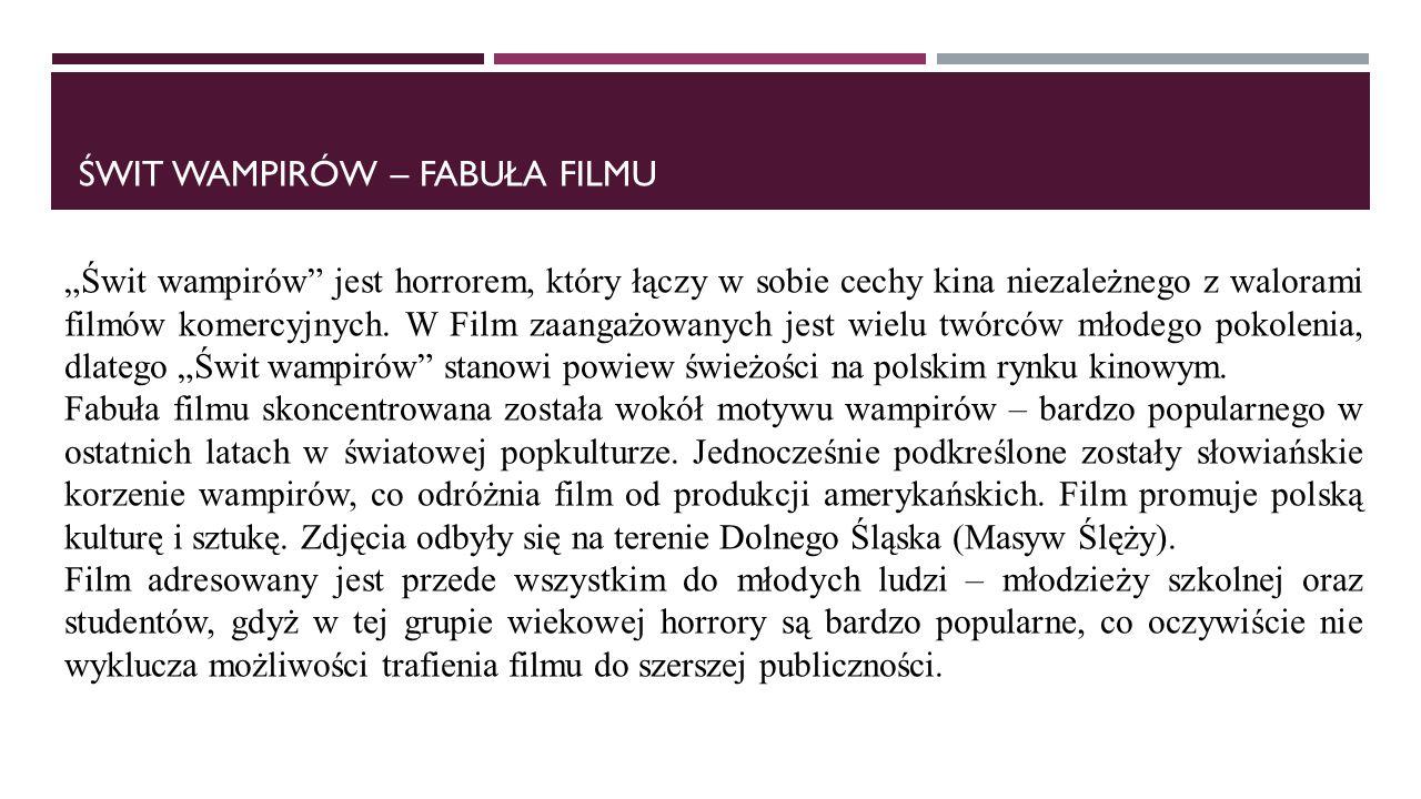 """ŚWIT WAMPIRÓW – FABUŁA FILMU """"Świt wampirów jest horrorem, który łączy w sobie cechy kina niezależnego z walorami filmów komercyjnych."""