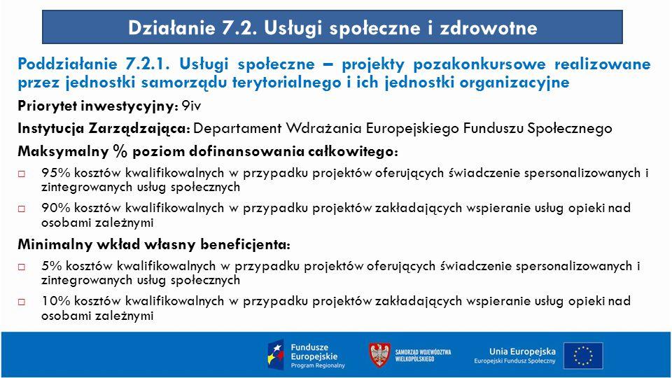 Działanie 7.2. Usługi społeczne i zdrowotne Poddziałanie 7.2.1. Usługi społeczne – projekty pozakonkursowe realizowane przez jednostki samorządu teryt