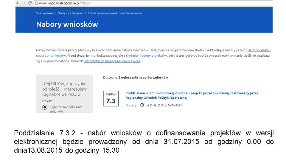 Poddziałanie 7.3.2 - nabór wniosków o dofinansowanie projektów w wersji elektronicznej będzie prowadzony od dnia 31.07.2015 od godziny 0.00 do dnia13.