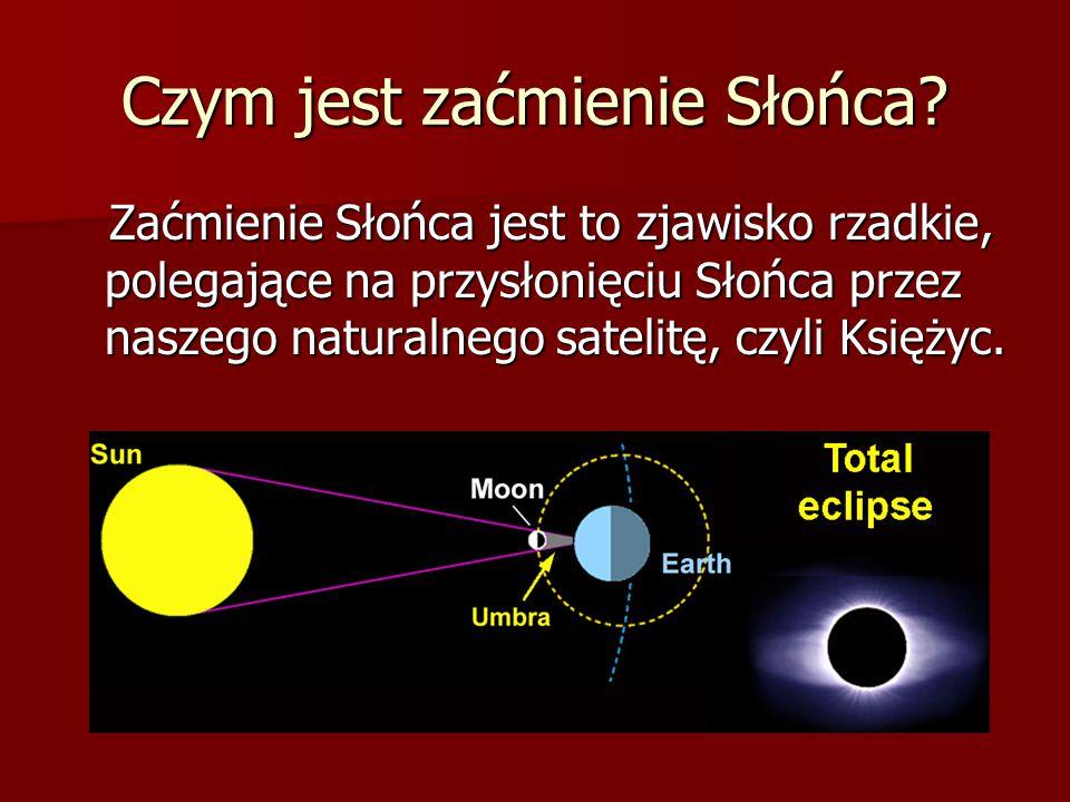 Czym jest zaćmienie Słońca? Zaćmienie Słońca jest to zjawisko rzadkie, polegające na przysłonięciu Słońca przez naszego naturalnego satelitę, czyli Ks