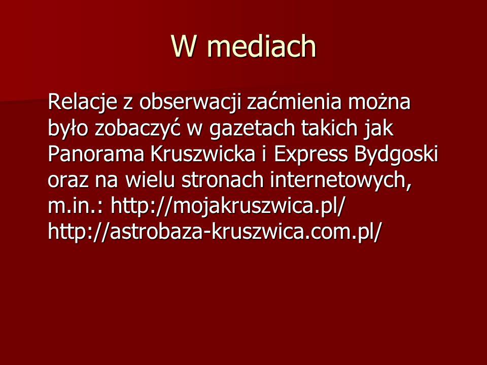 W mediach Relacje z obserwacji zaćmienia można było zobaczyć w gazetach takich jak Panorama Kruszwicka i Express Bydgoski oraz na wielu stronach inter