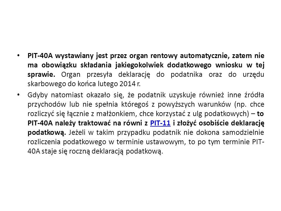 PIT-40A wystawiany jest przez organ rentowy automatycznie, zatem nie ma obowiązku składania jakiegokolwiek dodatkowego wniosku w tej sprawie. Organ pr