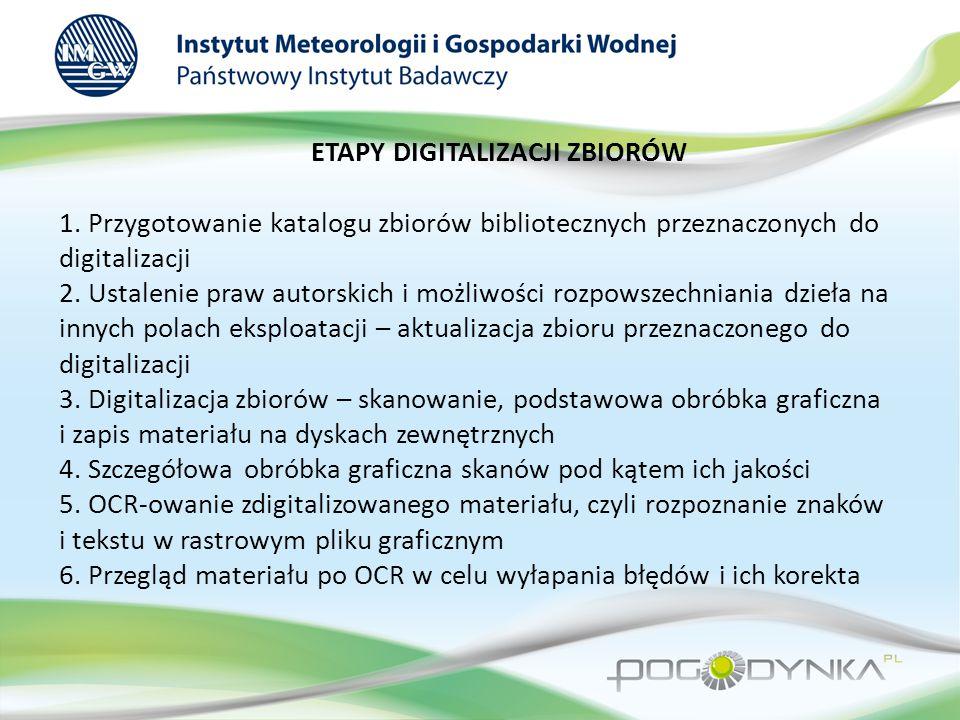 ETAPY DIGITALIZACJI ZBIORÓW 1.