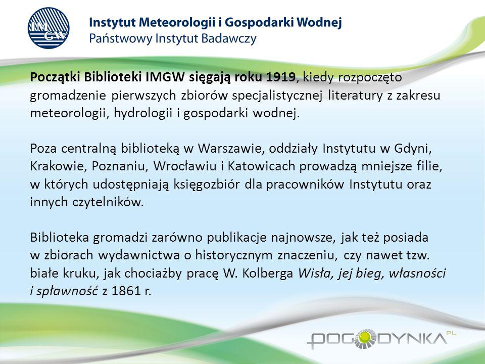 Początki Biblioteki IMGW sięgają roku 1919, kiedy rozpoczęto gromadzenie pierwszych zbiorów specjalistycznej literatury z zakresu meteorologii, hydrol