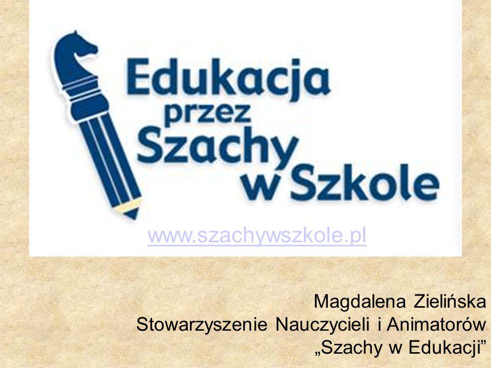 """Magdalena Zielińska Stowarzyszenie Nauczycieli i Animatorów """"Szachy w Edukacji www.szachywszkole.pl"""