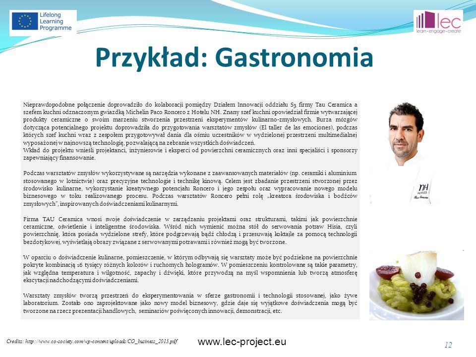 www.lec-project.eu Przykład: Gastronomia Credits: http://www.co-society.com/wp-content/uploads/CO_business_2013.pdf 12 Nieprawdopodobne połączenie dop