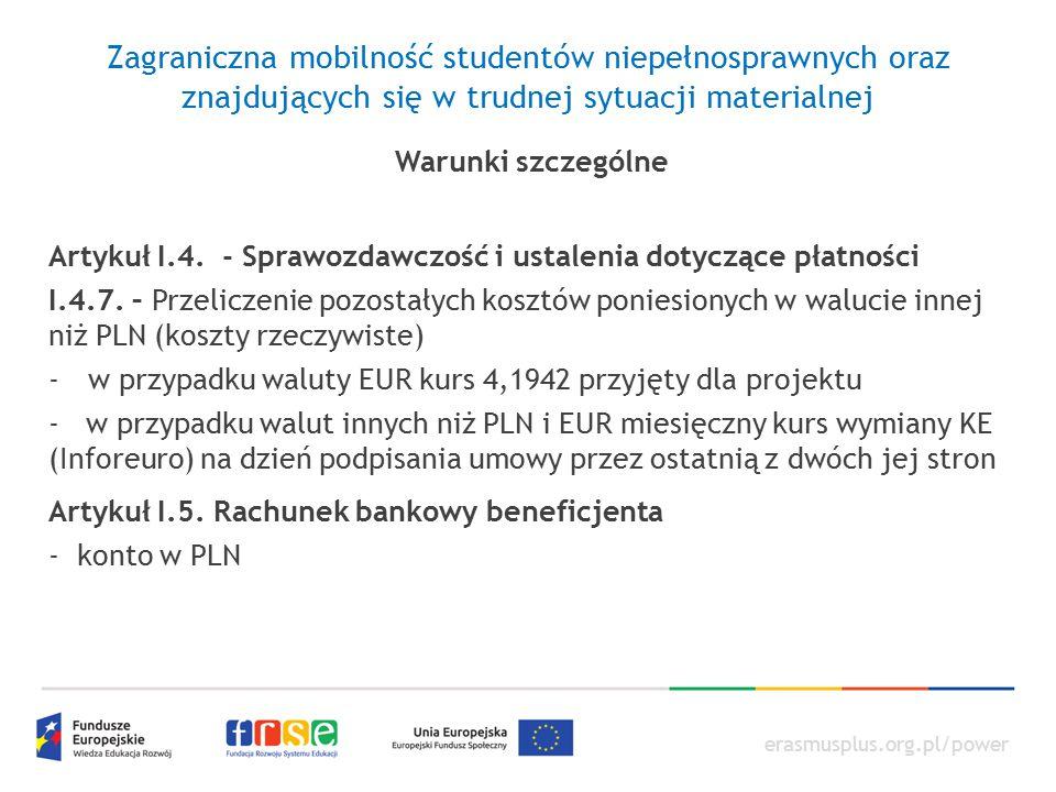 erasmusplus.org.pl/power Zagraniczna mobilność studentów niepełnosprawnych oraz znajdujących się w trudnej sytuacji materialnej Warunki szczególne Art
