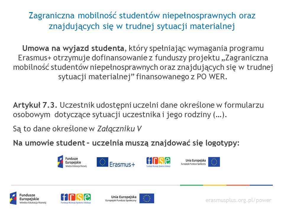 erasmusplus.org.pl/power Zagraniczna mobilność studentów niepełnosprawnych oraz znajdujących się w trudnej sytuacji materialnej Umowa na wyjazd studen