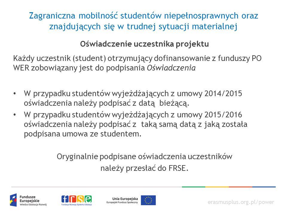 erasmusplus.org.pl/power Zagraniczna mobilność studentów niepełnosprawnych oraz znajdujących się w trudnej sytuacji materialnej Oświadczenie uczestnik