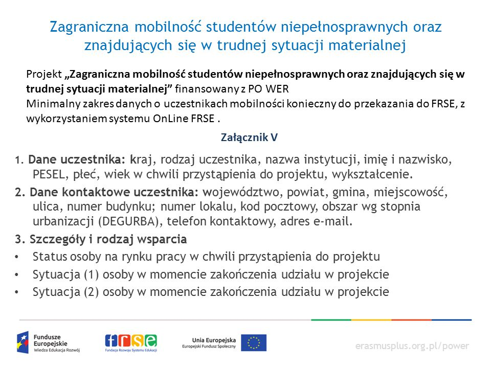 erasmusplus.org.pl/power Zagraniczna mobilność studentów niepełnosprawnych oraz znajdujących się w trudnej sytuacji materialnej 1. Dane uczestnika: kr