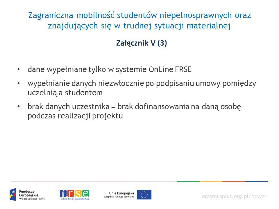 erasmusplus.org.pl/power Zagraniczna mobilność studentów niepełnosprawnych oraz znajdujących się w trudnej sytuacji materialnej dane wypełniane tylko