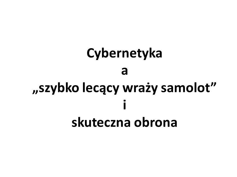 """Cybernetyka a """"szybko lecący wraży samolot i skuteczna obrona"""
