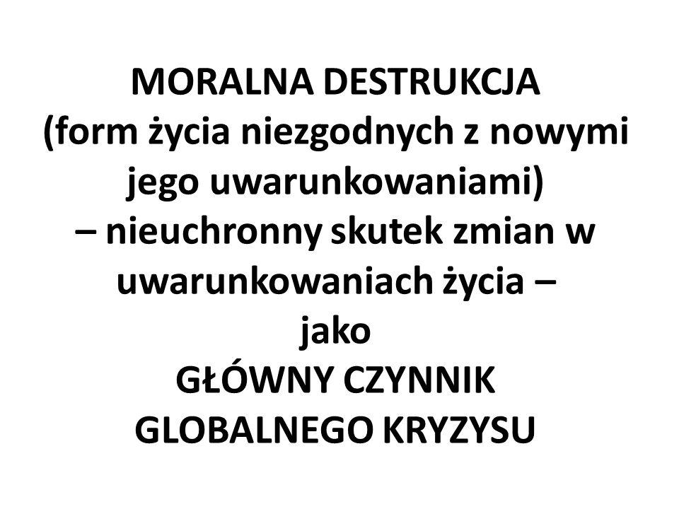 Wykład V 8 lutego 2015 Kryzys globalny jako skutek niedostosowania do życia w Stanie Zmian i Ryzyka