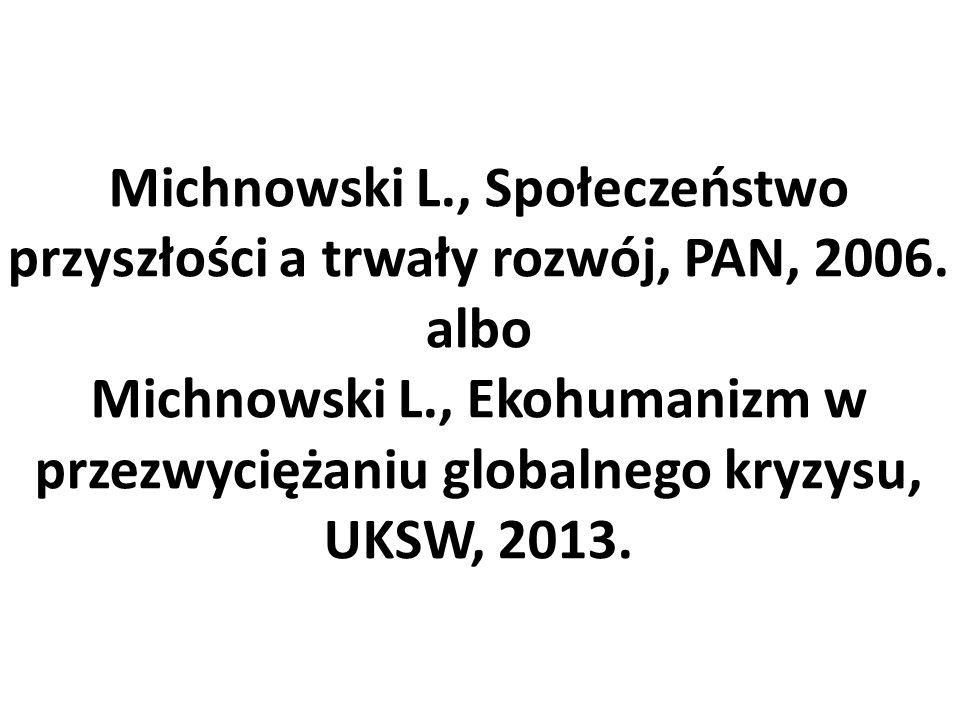 Michnowski L., Społeczeństwo przyszłości a trwały rozwój, PAN, 2006.