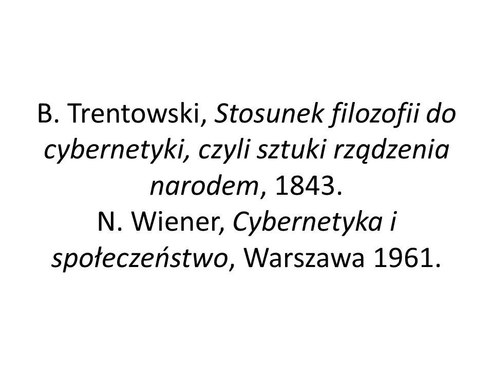 B. Trentowski, Stosunek filozofii do cybernetyki, czyli sztuki rządzenia narodem, 1843.