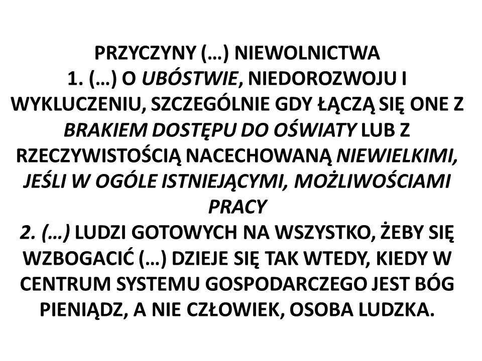 PRZYCZYNY (…) NIEWOLNICTWA 1.