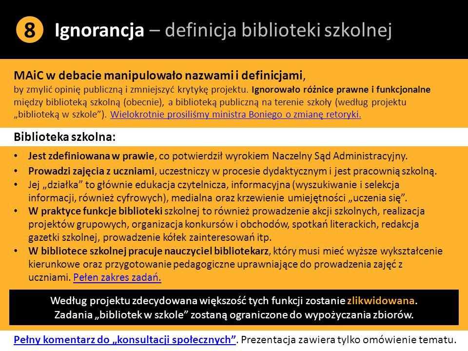 Ignorancja – definicja biblioteki szkolnej 8 MAiC w debacie manipulowało nazwami i definicjami, by zmylić opinię publiczną i zmniejszyć krytykę projektu.