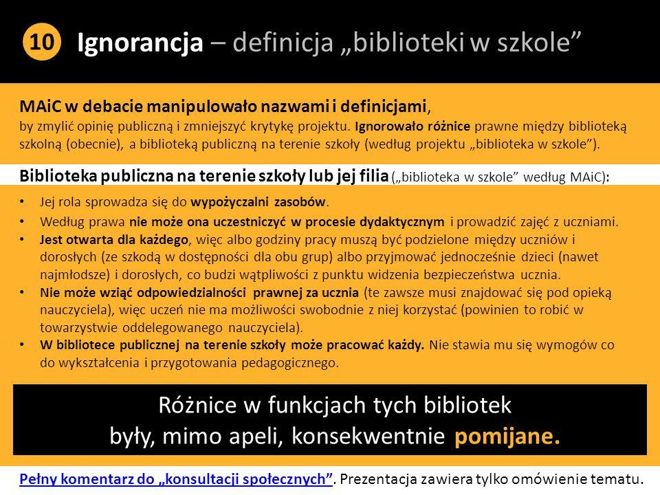 """Ignorancja – definicja """"biblioteki w szkole MAiC w debacie manipulowało nazwami i definicjami, by zmylić opinię publiczną i zmniejszyć krytykę projektu."""