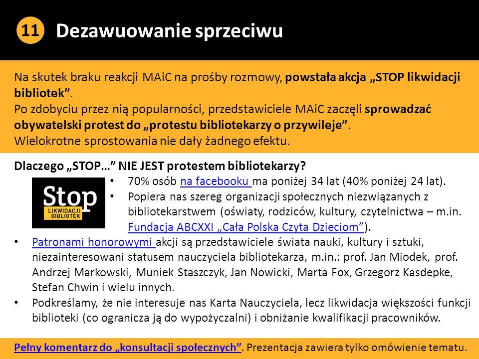 """Dezawuowanie sprzeciwu Na skutek braku reakcji MAiC na prośby rozmowy, powstała akcja """"STOP likwidacji bibliotek ."""